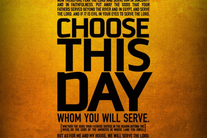 Choose You This Day Whom Ye Will Serve