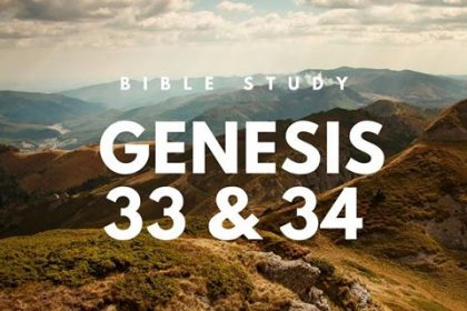 GENESIS 33 & 34 - BIBLE STUDY | DANIEL BATARSEH