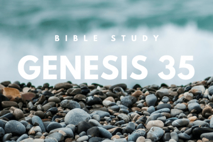 GENESIS 35 – BIBLE STUDY | DANIEL BATARSEH