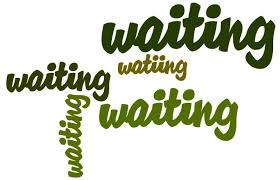 Waiting Is Not A Waste Of Time
