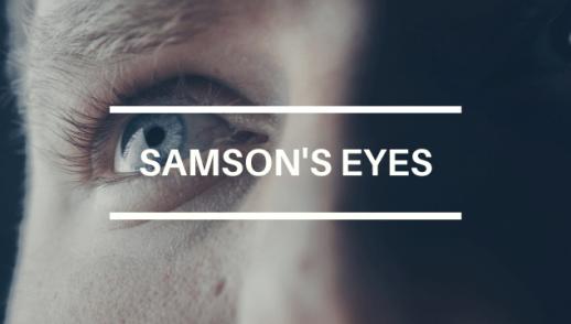 SAMSON'S EYES