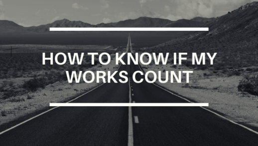 HOW TO KNOW IF MY WORKS COUNT