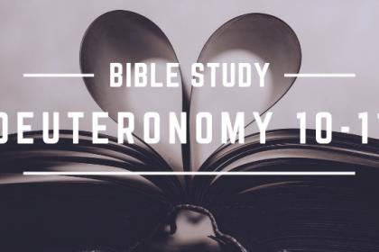 DEUTERONOMY 10-11
