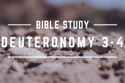 DEUTERONOMY 3-4