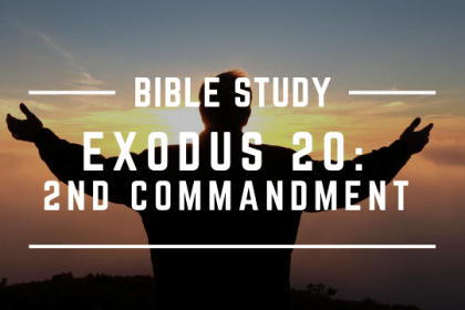 EXODUS 20: 2ND COMMANDMENT