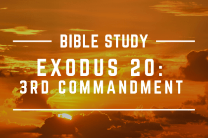 EXODUS 20: 3RD COMMANDMENT