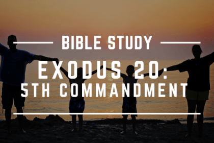 EXODUS 20: 5TH COMMANDMENT