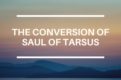 THE CONVERSION OF SAUL OF TARSUS