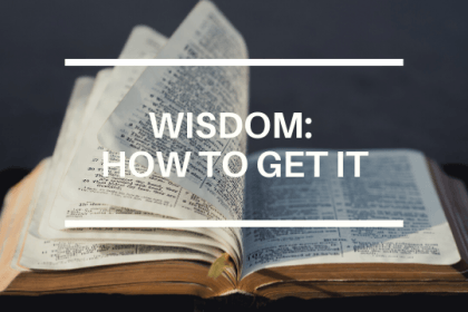 WISDOM: HOW TO GET IT