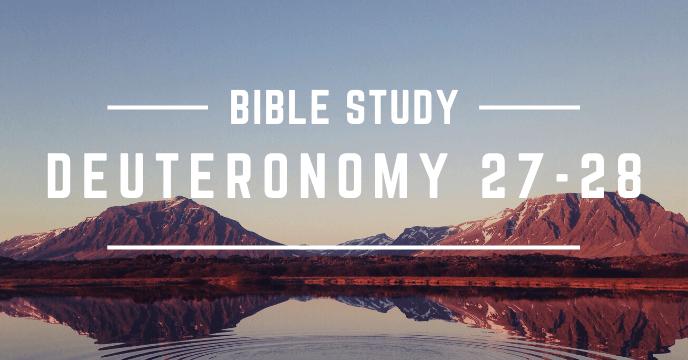 DEUTERONOMY 27-28