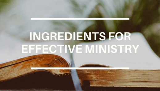 INGREDIENTS FOR EFFECTIVE MINISTRY