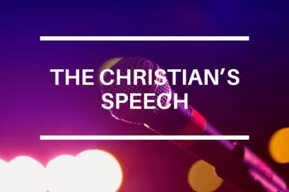 THE CHRISTIAN'S SPEECH