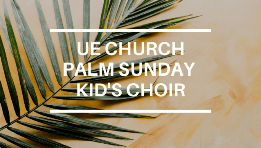 UE CHURCH - Palm Sunday - KID'S CHOIR