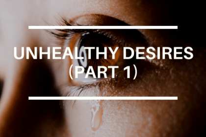UNHEALTHY DESIRES (PART 1)
