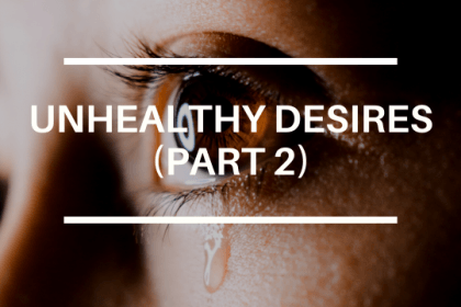 UNHEALTHY DESIRES (PART 2)