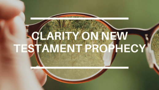 CLARITY ON NEW TESTAMENT PROPHECY