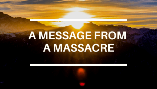A MESSAGE FROM A MASSACRE