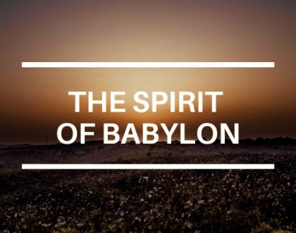 THE SPIRIT OF BABYLON