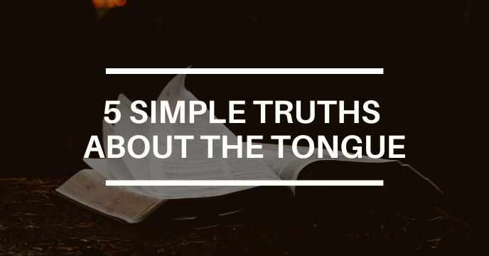 5 IMPORTANT TRUTHS ABOUT THE TONGUE
