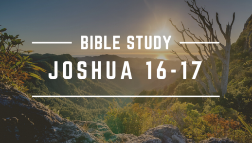 JOSHUA 16-17
